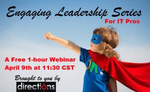IT, tech, Engaging Leadership Series, ELS, IT pro, webinar, free webinar