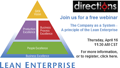 "Join us for the free webinar, ""The Company As a System - A Principle of the Lean Enterprise."" Thursday, April 16,11:30 AM CST"